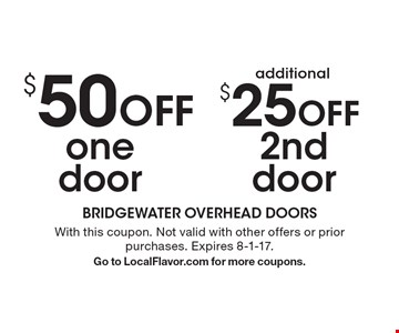 $50 off one door, additional $25 off 2nd door. With this coupon. Not valid with other offers or prior purchases. Expires 8-1-17. Go to LocalFlavor.com for more coupons.