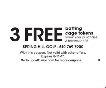 3 free batting cage tokens when you purchase 3 tokens for $5. With this coupon. Not valid with other offers. Expires 8-11-17. Go to LocalFlavor.com for more coupons. B