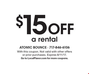 $15 Off a rental. With this coupon. Not valid with other offers or prior purchases. Expires 8/11/17. Go to LocalFlavor.com for more coupons.