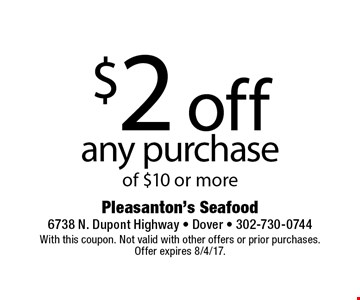 $2 off any purchase of $10 or more. With this coupon. Not valid with other offers or prior purchases. Offer expires 8/4/17.