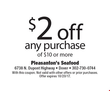 $2 off any purchase of $10 or more. With this coupon. Not valid with other offers or prior purchases. Offer expires 10/20/17.