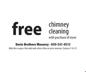 Free chimney cleaning with purchase of stove. With this coupon. Not valid with other offers or prior services. Expires 7-14-17.