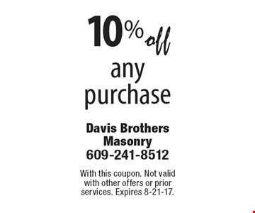 10% off any purchase. With this coupon. Not valid with other offers or prior services. Expires 8-21-17.