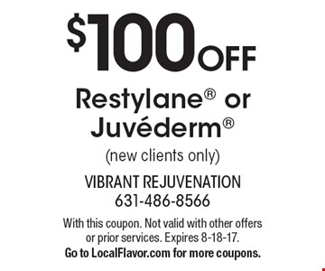 $100 OFF Restylane or Juvederm (new clients only). With this coupon. Not valid with other offers or prior services. Expires 8-18-17. Go to LocalFlavor.com for more coupons.
