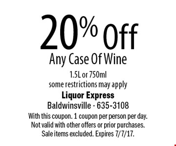 20% Off Any Case Of Wine 1.5L or 750 ml. some restrictions may apply. With this coupon. 1 coupon per person per day. Not valid with other offers or prior purchases. Sale items excluded. Expires 7/7/17.