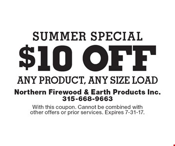 Summer Special $10 OFF any product, any size load. With this coupon. Cannot be combined with other offers or prior services. Expires 7-31-17.