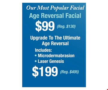 $99 age reversal facial, or $199 upgrade to the ultimate age reversial
