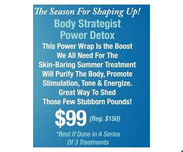 $99 body strategist power detox
