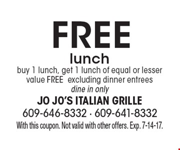 Free lunch buy 1 lunch, get 1 lunch of equal or lesser value FREEexcluding dinner entreesdine in only. With this coupon. Not valid with other offers. Exp. 7-14-17.