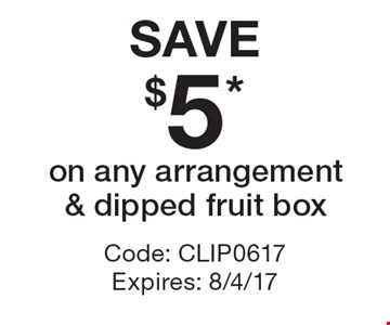 SAVE$5* on any arrangement & dipped fruit box. Code: CLIP0617 Expires: 8/4/17 *Cannot be combined with any other offer. Restrictions may apply. See store for details. Edible®, Edible Arrangements®, the Fruit Basket Logo, and other marks mentioned herein are registered trademarks of Edible Arrangements, LLC. © 2017 Edible Arrangements, LLC. All rights reserved.