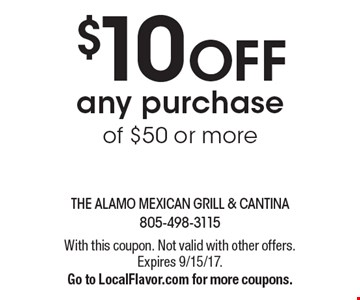 $10 OFF any purchase of $50 or more. With this coupon. Not valid with other offers. Expires 9/15/17. Go to LocalFlavor.com for more coupons.