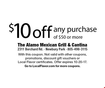 $10 off any purchase of $50 or more. With this coupon. Not valid with other coupons, promotions, discount gift vouchers or Local Flavor certificates. Offer expires 10-20-17. Go to LocalFlavor.com for more coupons.
