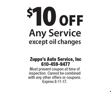 $10 OFF Any Service. Except oil changes. Must present coupon at time of inspection. Cannot be combined with any other offers or coupons. Expires 8-11-17.