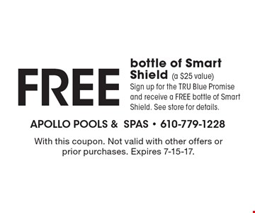 Free bottle of Smart Shield (a $25 value)Sign up for the TRU Blue Promise and receive a FREE bottle of Smart Shield. See store for details. . With this coupon. Not valid with other offers or prior purchases. Expires 7-15-17.