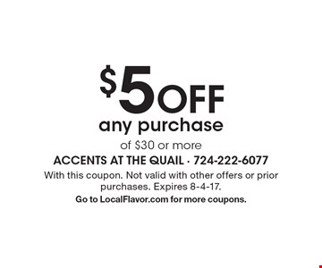 $5 off any purchase of $30 or more. With this coupon. Not valid with other offers or prior purchases. Expires 8-4-17. Go to LocalFlavor.com for more coupons.