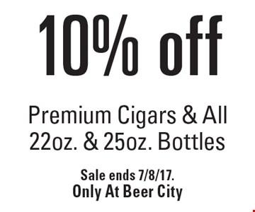 10% off Premium Cigars & All 22oz. & 25oz. Bottles. Sale ends 7/8/17. Only At Beer City