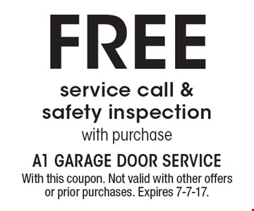 Free service call & safety inspection with purchase. With this coupon. Not valid with other offers or prior purchases. Expires 7-7-17.