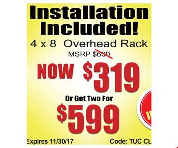 4x8 overhead rack for $319 or two for $599.