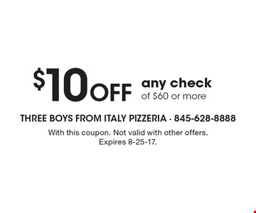 $10 Off any check of $60 or more. With this coupon. Not valid with other offers. Expires 8-25-17.
