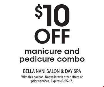 $10 Off manicure and pedicure combo. With this coupon. Not valid with other offers or prior services. Expires 8-25-17.