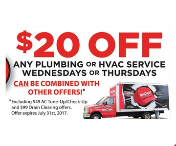 $20 Off Any plumbing or HVAC Service Wednesdays or Thursdays