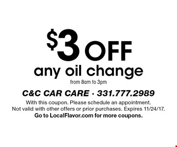 $3 off any oil change from 8am to 3pm. With this coupon. Please schedule an appointment. Not valid with other offers or prior purchases. Expires 11/24/17. Go to LocalFlavor.com for more coupons.