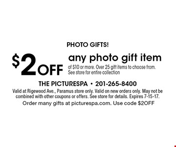 Photo gifts! $2 Off any photo gift item of $10 or more. Over 25 gift items to choose from. See store for entire collection. Valid at Rigewood Ave., Paramus store only. Valid on new orders only. May not be combined with other coupons or offers. See store for details. Expires 7-15-17. Order many gifts at picturespa.com. Use code $2OFF.