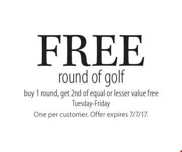 Free round of golf. Buy 1 round, get 2nd of equal or lesser value free Tuesday-Friday. One per customer. Offer expires 7/7/17.