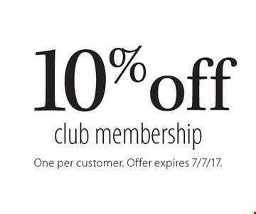 10% off club membership. One per customer. Offer expires 7/7/17.