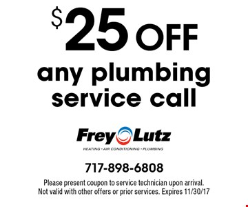 $25 off any plumbing service call. Please present coupon to service technician upon arrival. Not valid with other offers or prior services. Expires 11/30/17