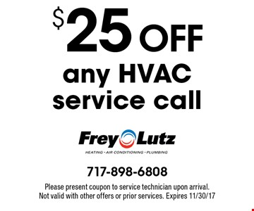 $25 off any HVAC service call. Please present coupon to service technician upon arrival. Not valid with other offers or prior services. Expires 11/30/17