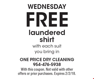 Wednesday Free laundered shirt with each suit you bring in. With this coupon. Not valid with other offers or prior purchases. Expires 2/2/18.