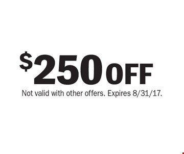 $250 off purchase. Not valid with other offers. Expires 8/31/17.