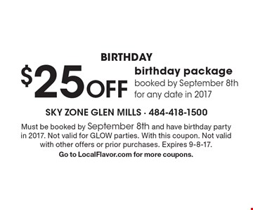 birthday $25 Off birthday package booked by September 8th for any date in 2017. Must be booked by September 8th and have birthday party in 2017. Not valid for GLOW parties. With this coupon. Not valid with other offers or prior purchases. Expires 9-8-17. Go to LocalFlavor.com for more coupons.