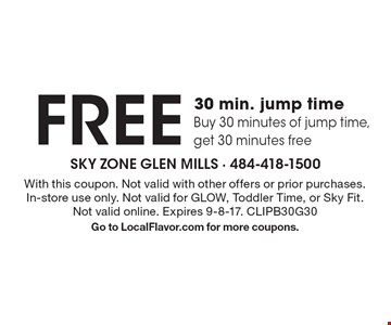 free 30 min. jump time. Buy 30 minutes of jump time, get 30 minutes free. With this coupon. Not valid with other offers or prior purchases. In-store use only. Not valid for GLOW, Toddler Time, or Sky Fit. Not valid online. Expires 9-8-17. CLIPB30G30 Go to LocalFlavor.com for more coupons.