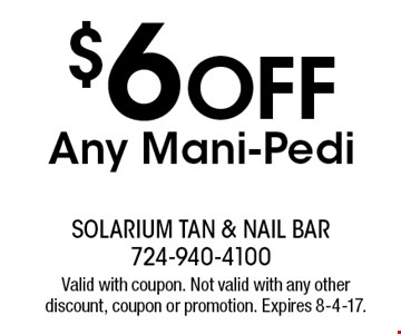 $6 Off Any Mani-Pedi. Valid with coupon. Not valid with any other discount, coupon or promotion. Expires 8-4-17.