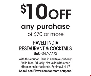 $10 OFF any purchase of $70 or more. With this coupon. Dine in and take-out only. Valid Mon-Fri. only. Not valid with other offers or on buffet lunch. Expires 8-4-17. Go to LocalFlavor.com for more coupons.