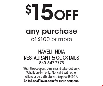 $15 OFF any purchase of $100 or more. With this coupon. Dine in and take-out only. Valid Mon-Fri. only. Not valid with other offers or on buffet lunch. Expires 9-8-17. Go to LocalFlavor.com for more coupons.