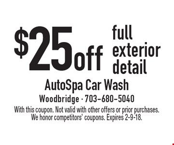 $25 off full exterior detail. With this coupon. Not valid with other offers or prior purchases. We honor competitors' coupons. Expires 2-9-18.