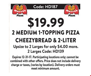 $19.99 2 Medium 1-Topping Pizza, Cheezybread and 2-Liter