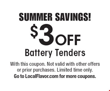 SUMMER SAVINGS! $3Off Battery Tenders. With this coupon. Not valid with other offers or prior purchases. Limited time only. Go to LocalFlavor.com for more coupons.