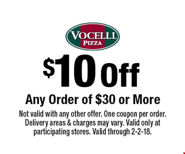 $10 Off Any Order of $30 or More. Not valid with any other offer. One coupon per order. Delivery areas & charges may vary. Valid only at participating stores. Valid through 2-2-18.