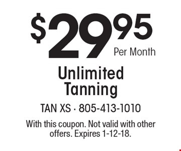 $29.95 Per Month Unlimited Tanning. With this coupon. Not valid with other offers. Expires 1-12-18.