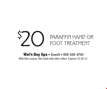 $20 paraffin hand or foot treatment. With this coupon. Not valid with other offers. Expires 12-26-17.
