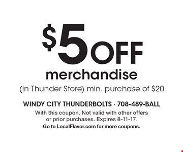$5 Off merchandise (in Thunder Store). Min. purchase of $20. With this coupon. Not valid with other offers or prior purchases. Expires 8-11-17. Go to LocalFlavor.com for more coupons.