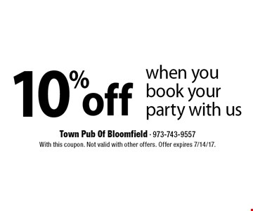 10% off when you book your party with us. With this coupon. Not valid with other offers. Offer expires 7/14/17.