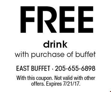 Free drink with purchase of buffet. With this coupon. Not valid with other offers. Expires 7/21/17.