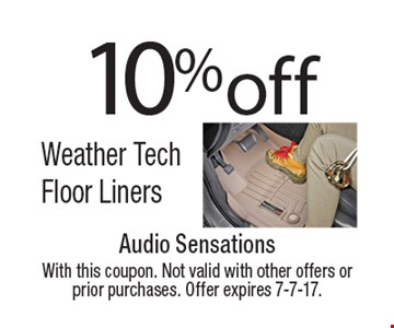 10% off Weather Tech Floor Liners. With this coupon. Not valid with other offers or prior purchases. Offer expires 7-7-17.