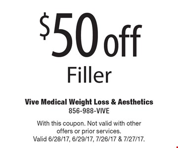 $50 off Filler. With this coupon. Not valid with other offers or prior services. Valid 6/28/17, 6/29/17, 7/26/17 & 7/27/17.