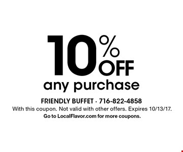 10% OFF any purchase. With this coupon. Not valid with other offers. Expires 10/13/17. Go to LocalFlavor.com for more coupons.